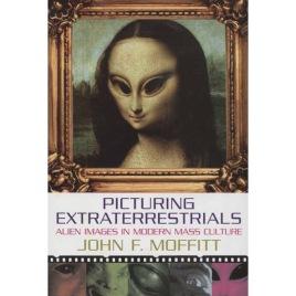 Moffitt, John F.: Picturing Extraterrestrials