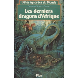 Heuvelmans, Bernard: Les Derniers Dragons D'Afrique