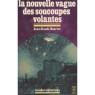 Bourret, Jean-Claude: La nouvelle vague des soucoupes volantes - Very good paperback