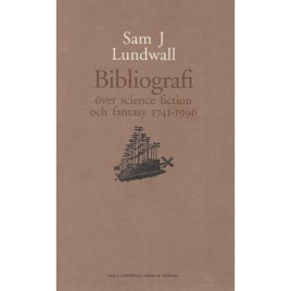 Lundwall. Sam J: Bibliografi över Science Fiction och Fantasy 1741-1996