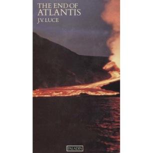 Luce, J.V.: The End Of Atlantis