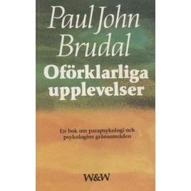 Brudal, Paul John: Oförklarliga upplevelser