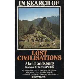 Landsburg, Alan: In search of Lost Civilisations (Pb)