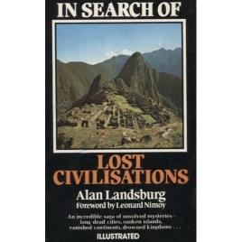 Landsburg, Alan: In search of Lost Civilisations (Pb)