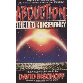Bischoff, David: Abduction the UFO conspiracy (Pb)