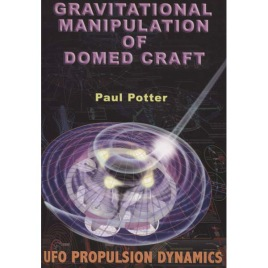 Potter, Paul: Gravitational Manipulation of Domed Craft