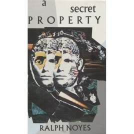 Noyes, Ralph: A Secret Property