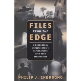 Imbrogno, Philip J. : Files From The Edge