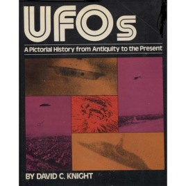 Knight, David C: UFOs: a pictorial history from antiquity to the present
