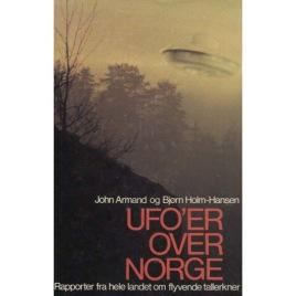 Armand, John & Holm-Hansen, Bjørn : UFO'er over Norge