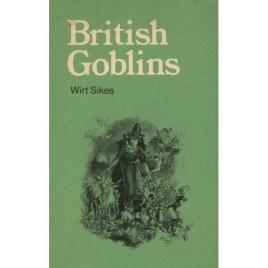 Sikes, Wirt: British Goblins