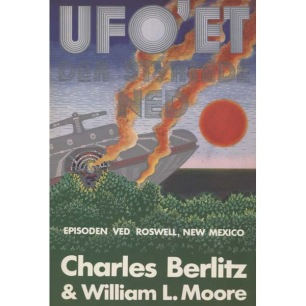 Berlitz, Charles & Moore, William L.: Ufo'et der styrtade ned