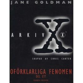 Goldman, Jane: Arkiv X, Oförklarliga fenomen del ett