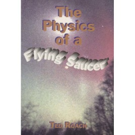 Roach, Ted: The Physics of a Flying Saucer