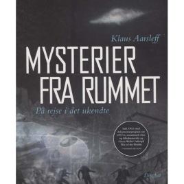 Aarsleff, Klaus: Mysterier fra rummet. På rejse i det ukendte. [Inkl. DVD]