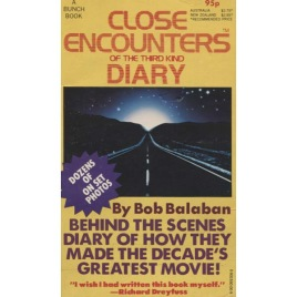 Balaban, Bob: Close Encounters of The Third Kind. Diary. (Pb)