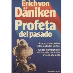 Däniken, Erich von: Profeta del Pasado