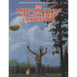 Beckley, Timothy Green (ed.): The American Indian UFO-Starseed Connection