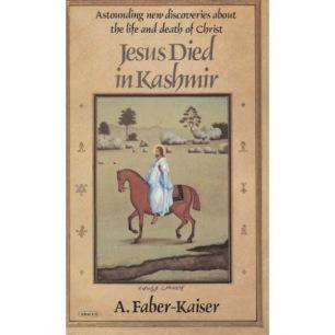 Faber-Kaiser, A.: Jesus Died In Kashmir (Pb)