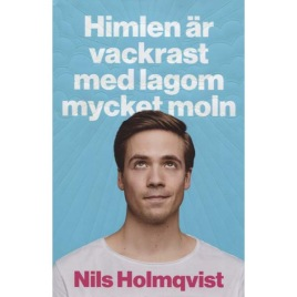 Holmqvist, Nils: Himlen är vackrast med lagom mycket moln