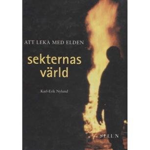 Nylund, Karl-Erik: Att leka med elden. Sekternas värld.