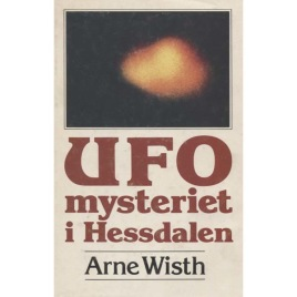 Wisth, Arne: UFO mysteriet i Hessdalen.