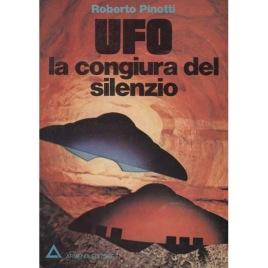 Pinotti, Roberto: UFO la congiura del silenzio