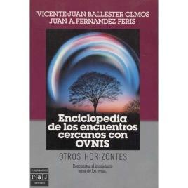 Ballester Olmos, Vicente-Juan & Fernandez Peris, Juan A.: Enciclopedia de los encuentros cercanos con OVNIS