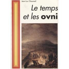 Chaumeil, Jean-Luc: Le temps et les ovni