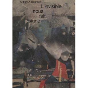 Bourquin, Gilbert A: L'invisible nous fait signe