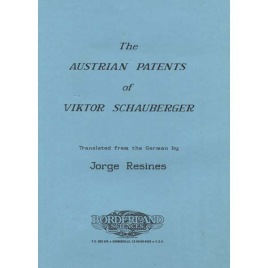 Resines, Jorge: The Austrian patents of Viktor Schauberger.