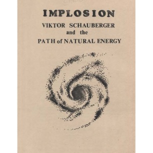 Crabb, Riley H. & Thompson, Thomas Maxwell: Implosion. Viktor Schauberger and the path of natural energy. - Type 1 (64 pages), Good