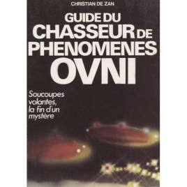 De Zan, Christian: Guide du Chasseur de Phenomenes Ovni