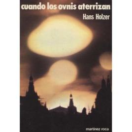 Holzer,Hans: Cuando Los Ovnis Aterrizan