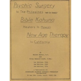 Decker, Nelson & Crabb, Riley H.: Psychic surgery in the Philippines (and in Brazil), Bible Kahuna healers in Hawaii, New age therapy in California.