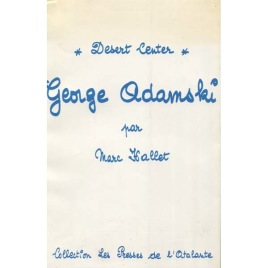 Hallet, Marc: George Adamski - Desert Center. Collection les presses de l'Atalante