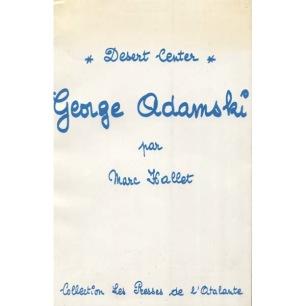 Hallet, Marc: George Adamski - Desert Center. Collection les presses de l'Atalante