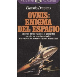 Danyans, Eugenio: Ovnis: Enigma del espacio(Pb)