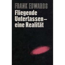 Edwards, Frank: Fliegende Untertassen - eine Realität