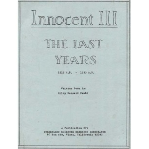 Crabb, Riley H.: Innocent III. The last years 1216 a.d. - 1233 a.d.