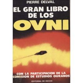 Delval, Pierre: El Gran Libro De Los OVNI