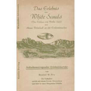 Fry, Daniel W.: Das Erlebnis von White Sands (Das Erlebnis vom Weißen Sand) und Alans Botschaft an die Erdenmenschen