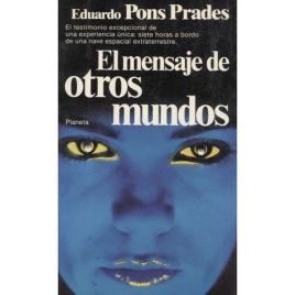 Pons Prades, Eduardo: El mensaje de otros mundos