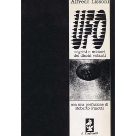 Lissoni, Alfredo: UFO segreti e misteri dei dischi volanti