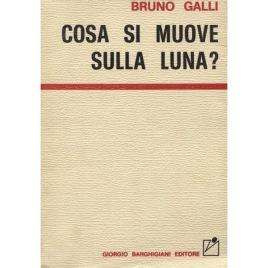 Galli, Bruno: Cosa Si Muove Sulla Luna