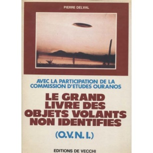 Delval, Pierre: Le Grand Livre Des Objets Volants Non Identifies (O.V.N.I.)