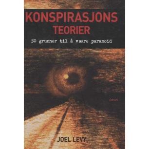 Levy, Joel: Konspirasjonsteorier. 50 grunner til å være paranoid.