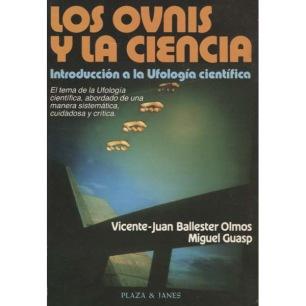 Ballester Olmos, Vicente-Juan & Guasp, Miguel: Los Ovnis y la Ciencia. Introducción a la Ufología científica