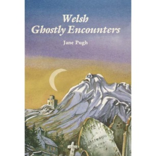 Pugh, Jane: Welsh Ghostly Encounters
