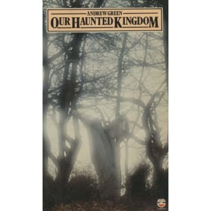 Green, Andrew: Our Haunted Kingdom (Pb)